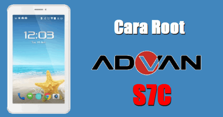 Cara Root Tablet Advan s7c Tanpa PC